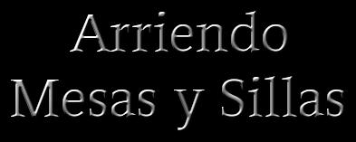 ARRIENDO MESAS Y SILLAS SANTIAGO